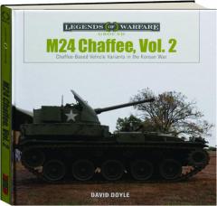 M24 CHAFFEE, VOL. 2: Chaffee-Based Vehicle Variants in the Korean War