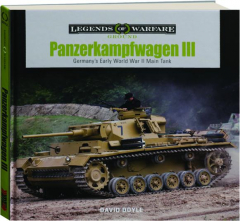 PANZERKAMPFWAGEN III: Germany's Early World War II Main Tank