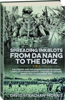 SPREADING INKBLOTS FROM DA NANG TO THE DMZ