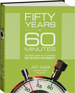 FIFTY YEARS OF <I>60 MINUTES</I>