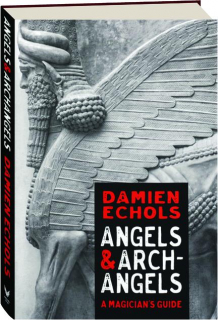 ANGELS & ARCHANGELS: A Magician's Guide