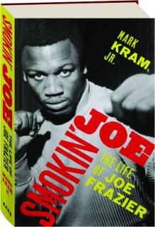 SMOKIN' JOE: The Life of Joe Frazier
