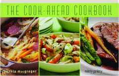 THE COOK-AHEAD COOKBOOK: Nitty Gritty