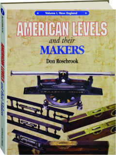 AMERICAN LEVELS AND THEIR MAKERS, VOLUME 1: New England