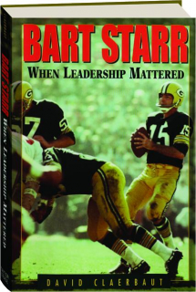 BART STARR: When Leadership Mattered