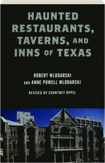 HAUNTED RESTAURANTS, TAVERNS, AND INNS OF TEXAS, SECOND EDITION