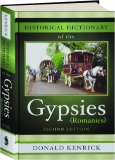 HISTORICAL DICTIONARY OF THE GYPSIES (ROMANIES), SECOND EDITION