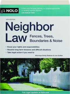 NEIGHBOR LAW, 10TH EDITION: Fences, Trees, Boundaries & Noise