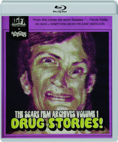 DRUG STORIES! The Scare Film Archives, Volume 1