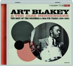 ART BLAKEY & THE JAZZ MESSENGERS: The Best of the Columbia & RCA / ViK Years (1956-1959)