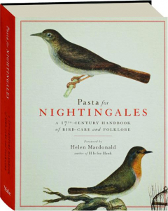 PASTA FOR NIGHTINGALES: A 17th-Century Handbook of Bird-Care and Folklore