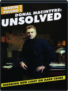 DONAL MACINTYRE--UNSOLVED, VOLUME 1: Season 1