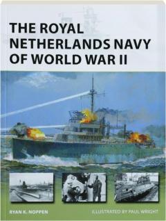 THE ROYAL NETHERLANDS NAVY OF WORLD WAR II: New Vanguard 285
