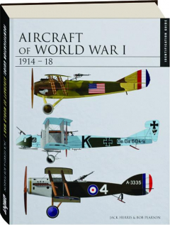 AIRCRAFT OF WORLD WAR I, 1914-18: Identification Guide