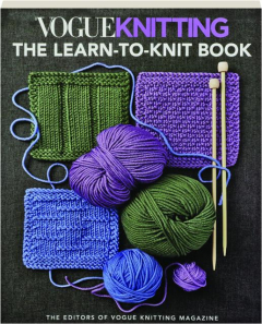 <I>VOGUE KNITTING:</I> The Learn-to-Knit Book