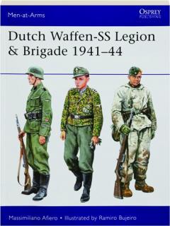 DUTCH WAFFEN-SS LEGION & BRIGADE 1941-1944: Men-at-Arms 531