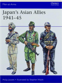 JAPAN'S ASIAN ALLIES 1941-45: Men-at-Arms 532