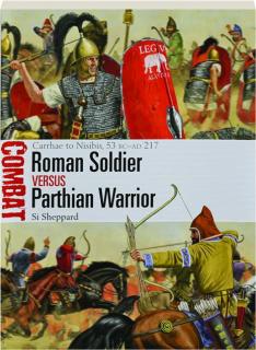 ROMAN SOLDIER VERSUS PARTHIAN WARRIOR: Combat 50