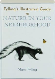 FYLLING'S ILLUSTRATED GUIDE TO NATURE IN YOUR NEIGHBORHOOD