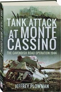 TANK ATTACK AT MONTE CASSINO: The Cavendish Road Operation 1944