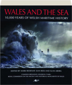 WALES AND THE SEA: 10,000 Years of Welsh Maritime History