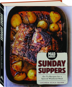 MAD HUNGRY--SUNDAY SUPPERS: Go-to Recipes for a Special Weekend Meal