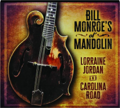 BILL MONROE'S OL' MANDOLIN: Loraine Jordan and Carolina Road