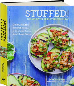 STUFFED! The Art of the Edible Vegetable Boat