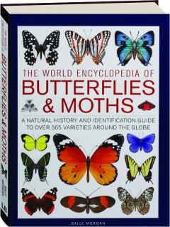 THE WORLD ENCYCLOPEDIA OF BUTTERFLIES & MOTHS