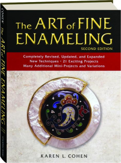 THE ART OF FINE ENAMELING, SECOND EDITION
