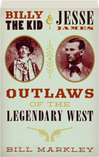BILLY THE KID & JESSE JAMES: Outlaws of the Legendary West