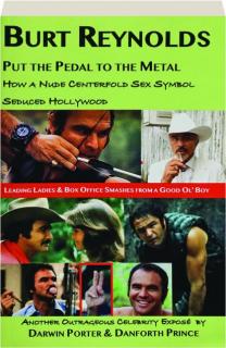BURT REYNOLDS: Put the Pedal to the Metal