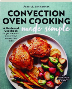 CONVECTION OVEN COOKING MADE SIMPLE