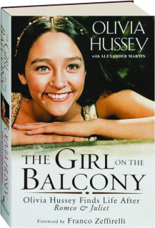 THE GIRL ON THE BALCONY: Olivia Hussey Finds Life After <I>Romeo & Juliet</I>