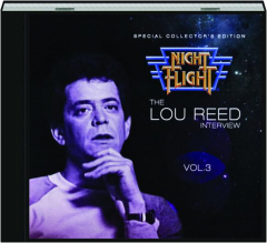 THE LOU REED INTERVIEW, VOL. 3: Night Flight
