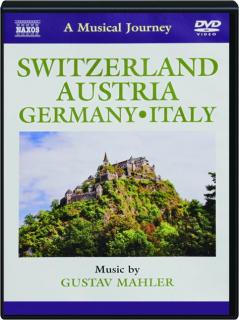 SWITZERLAND, AUSTRIA, GERMANY, ITALY: A Musical Journey