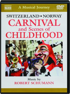 SWITZERLAND / NORWAY: Carnival and Scenes of Childhood--A Musical Journey