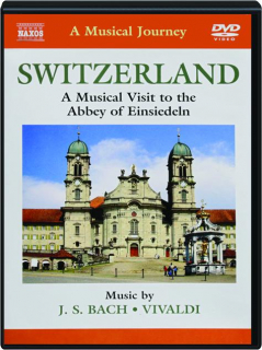 SWITZERLAND: A Musical Visit to the Abbey of Einseideln