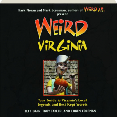 WEIRD VIRGINIA: Your Travel Guide to Virginia's Local Legends and Best Kept Secrets