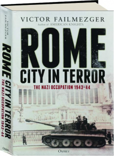 ROME, CITY IN TERROR: The Nazi Occupation 1943-44
