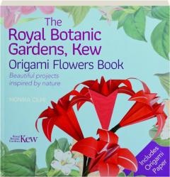 THE ROYAL BOTANIC GARDENS, KEW ORIGAMI FLOWERS BOOK