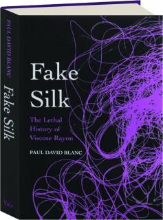 FAKE SILK: The Lethal History of Viscose Rayon