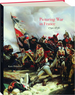 PICTURING WAR IN FRANCE, 1792-1856