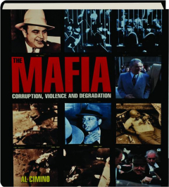 THE MAFIA: Corruption, Violence and Degradation