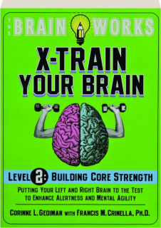 X-TRAIN YOUR BRAIN, LEVEL 2: Building Core Strength