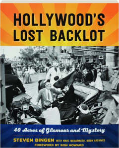 HOLLYWOOD'S LOST BACKLOT: 40 Acres of Glamour and Mystery