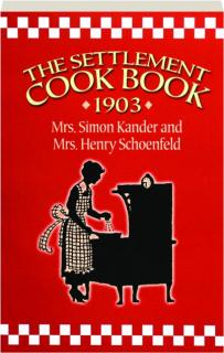 THE SETTLEMENT COOK BOOK 1903