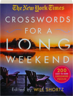 <I>THE NEW YORK TIMES</I> CROSSWORDS FOR A LONG WEEKEND