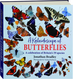 A KALEIDOSCOPE OF BUTTERFLIES: A Celebration of Britain's 59 Species