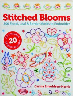 STITCHED BLOOMS: 300 Floral, Leaf & Border Motifs to Embroider